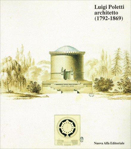 9788877793461: Luigi Poletti. Architetto (1792-1869)