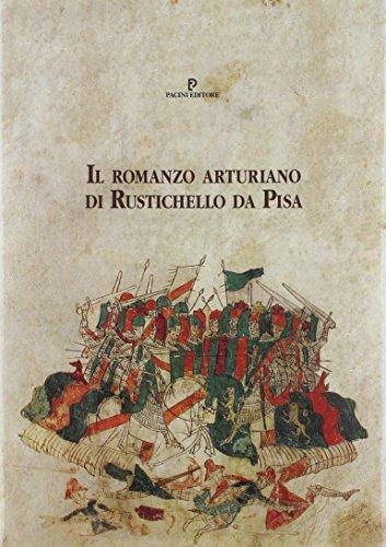 Il romanzo arturiano di Rustichello da Pisa.