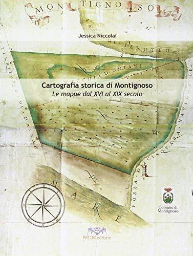 La cartografia storica di Montignoso. Le mappe dal XVI al XIX secolo.: Niccolai, Jessica