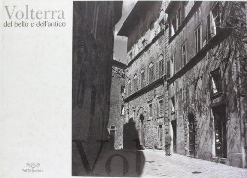 Volterra del bello e dell'antico.: Canestrelli,Alessandro. (a cura di).