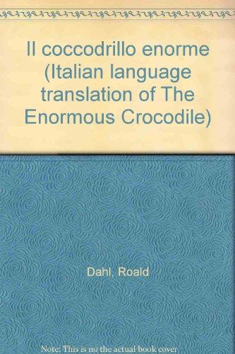 Il coccodrillo enorme (Italian language translation of: Dahl, Roald