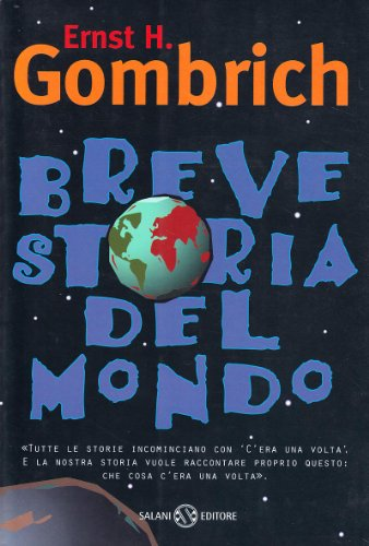 Breve storia del mondo: Gombrich Ernst H.