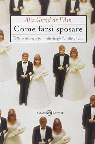 9788877828743: Come Farsi Sposare