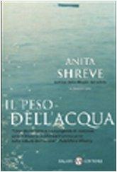 Il peso dell'acqua (8877829907) by Anita Shreve
