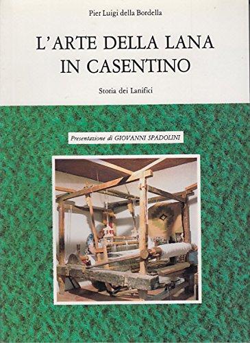 9788877851208: L'arte della lana in Casentino. Storia dei lanifici