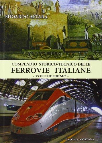 9788877852786: Compendio storico-tecnico delle ferrovie italiane: 1