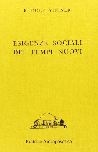 Esigenze sociali dei tempi nuovi.: Steiner,Rudolf.
