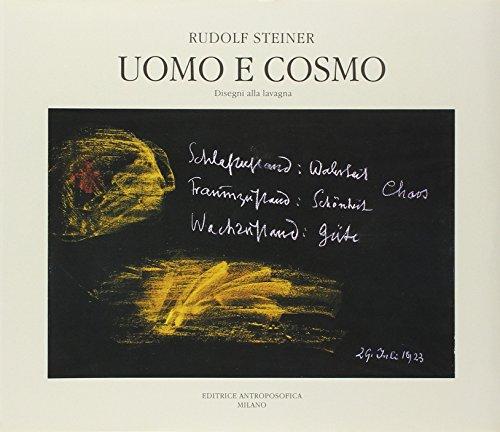 Uomo e cosmo. Disegni alla lavagna, fatti nel corso di conferenze.: Steiner,Rudolf.