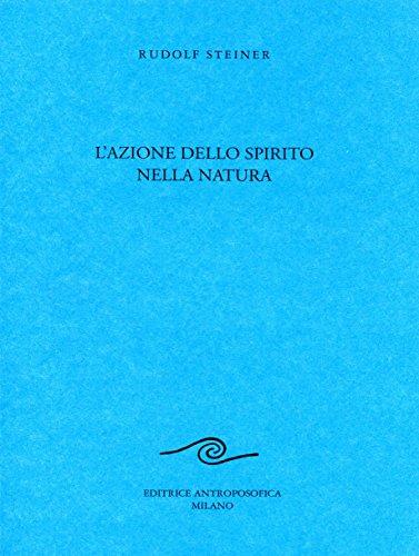 L'azione dello spirito nella natura.: Steiner,Rudolf.