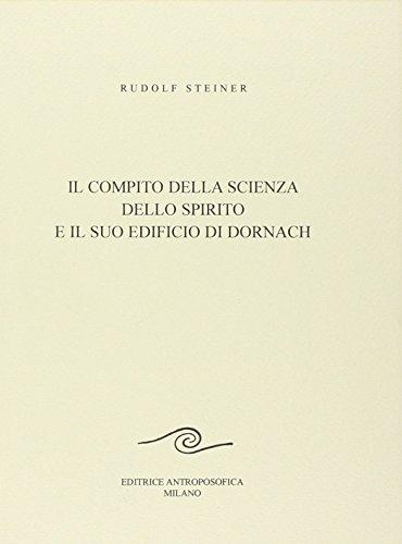 Il compito della scienza dello spirito e il suo edificio di Dornach.: Steiner,Rudolf.