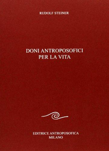 Doni antroposofici per la vita.: Steiner,Rudolf.