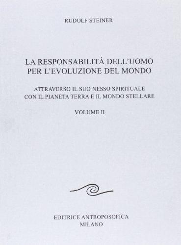 La responsabilità dell'uomo per l'evoluzione del mondo.Voll.II.: Steiner,Rudolf.