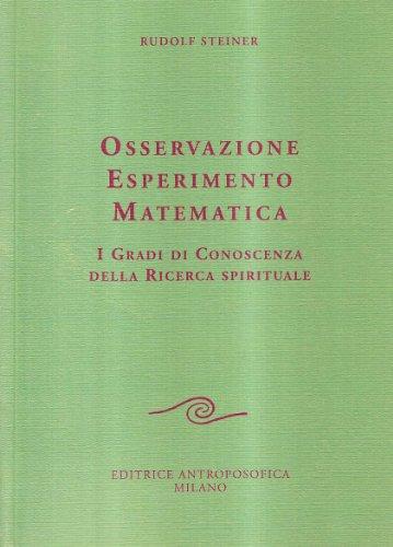 Osservazione, esperimento, matematica.: Steiner,Rudolf.