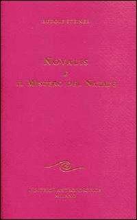 Novalis e il mistero di Natale. Due conferenze tenute a Berlino il 26 ottobre e il 22 dicembre 1908...