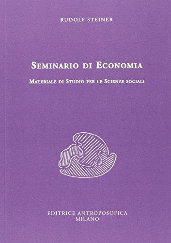 Seminario di economia. Materiale di studio per le scienze sociali.: Steiner,Rudolf.