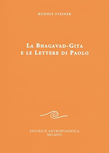 La Bhagavad-Gita e le lettere di Paolo.: Steiner,Rudolf.