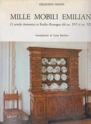 Mille mobili emiliani. L'arredo domestico in Emilia-Romagna: GRAZIANO MANNI