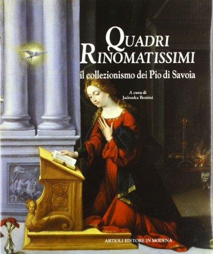 9788877920393: Quadri rinomatissimi: Il collezionismo dei Pio di Savoia (Italian Edition)
