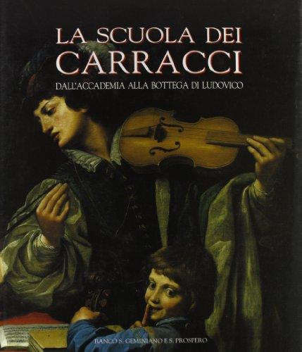 9788877920423: La scuola dei Carracci: I seguaci di Annibale e Agostino (Italian Edition)