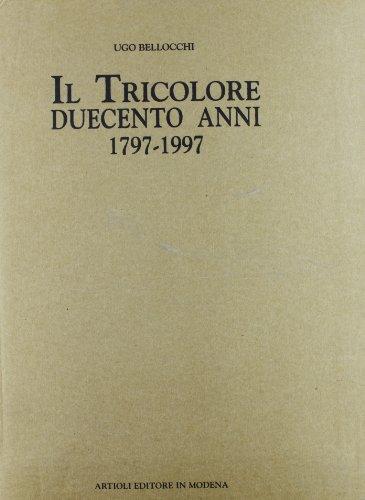 9788877920492: Il tricolore: Duecento anni : 1797-1997 (Italian Edition)