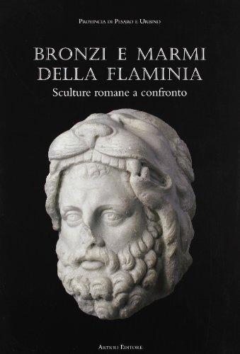 9788877920812: Bronzi e marmi dalla Flaminia. Catalogo della mostra (Pergola, 15 giugno-3 novembre 2002)