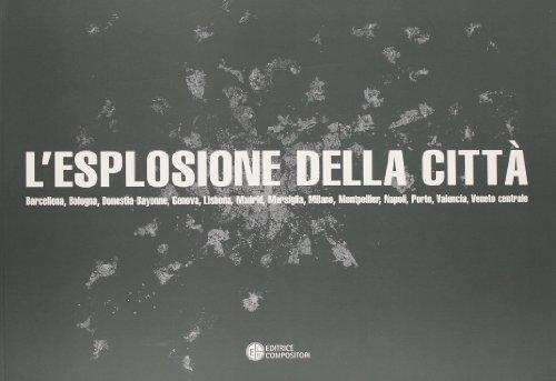 9788877944719: L'esplosione della città