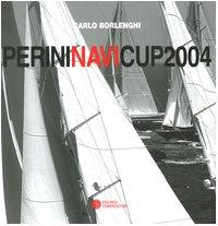 9788877945051: Perini Navi Cup 2004 (Porto Rotondo, 8-10 luglio 2004). Ediz. italiana e inglese
