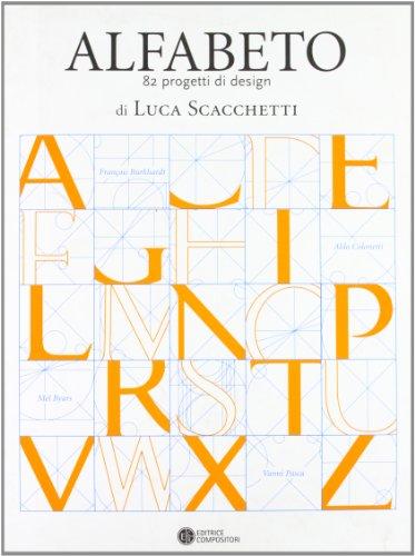 Alfabeto. 82 Progetti Di Design Di Luca: Aa. Vv.