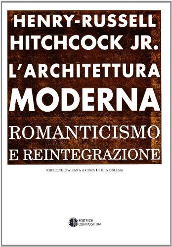 9788877946140: L'architettura moderna. Romanticismo e reintegrazione