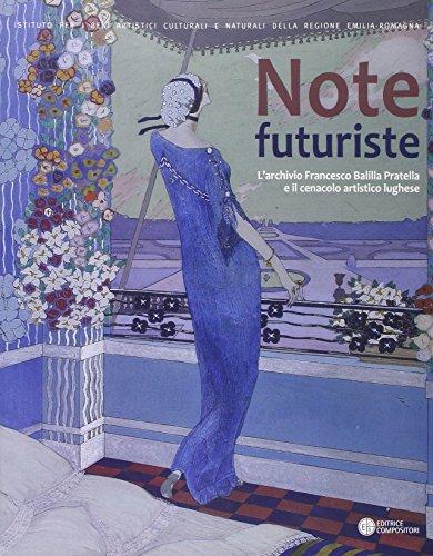 9788877947147: Note futuriste. L'archivio di Francesco Balilla Pratella e il Cenacolo artistico lughese