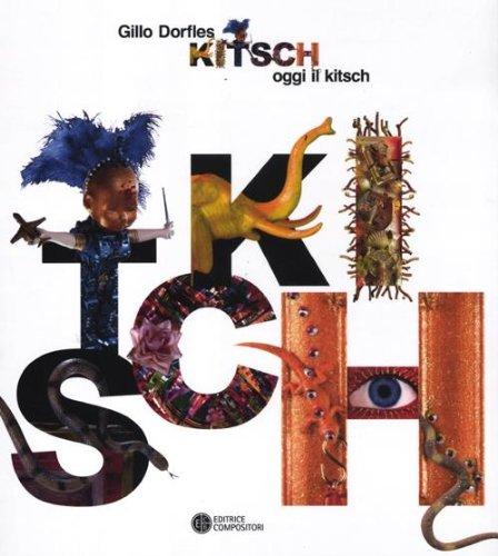 Kitsch: oggi il kitsch: Gillo Dorfles