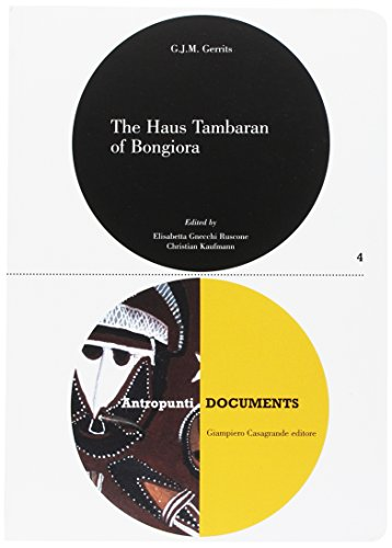 9788877952158: The Haus Tambaran of Bongiora: A View From Within of the Tambaran and Yam Cults of the Abelam in the East Sepik Province of Papua New Guinea, 1972-1977 (Antropunti Documents)