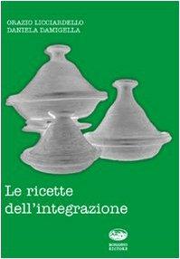 9788877966148: Le ricette dell'integrazione