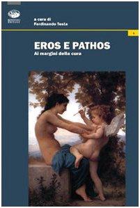 9788877966414: Eros e pathos. Ai margini della cura