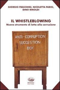 9788877967367: Il whistleblowing. Nuovo strumento di lotta alla corruzione