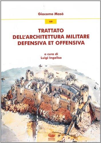 9788877967893: Trattato dell'architettura militare defensiva et offensiva
