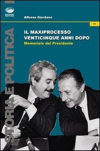 9788877968456: Il maxiprocesso venticinque anni dopo. Memoriale del Presidente