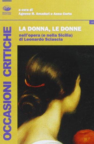 9788877968760: La donna, le donne nell'opera (e nella Sicilia) di Leonardo Sciascia (Occasioni critiche)