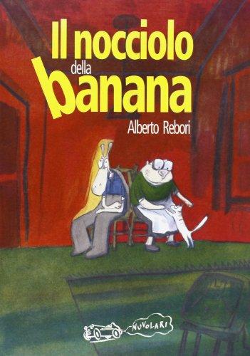 Il nocciolo della banana: Rebori, Alberto