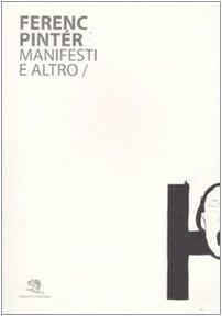 9788877992338: Ferenc Pintér. Manifesti e altro