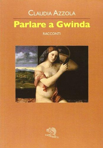 9788877995698: Parlare a Gwinda