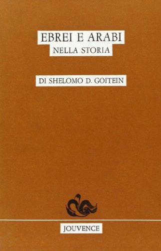 Ebrei e arabi nella storia.: Goitein,Shelomo D(ov).