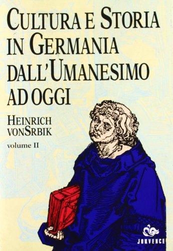 Cultura e storia in Germania dall'Umanesimo ad oggi.: Srbick,Heinrich von.