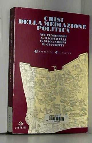 Crisi della mediazione politica e conflitti sociali.: Cadoni,Giorgio.