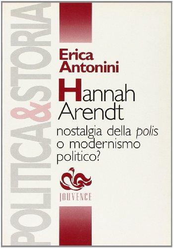9788878013179: Hannah Arendt. Nostalgia della polis o modernismo politico? (Filosofia)
