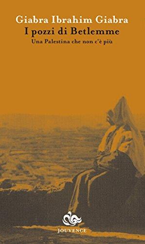 9788878015104: I pozzi di Betlemme. Una Palestina che non c'è più
