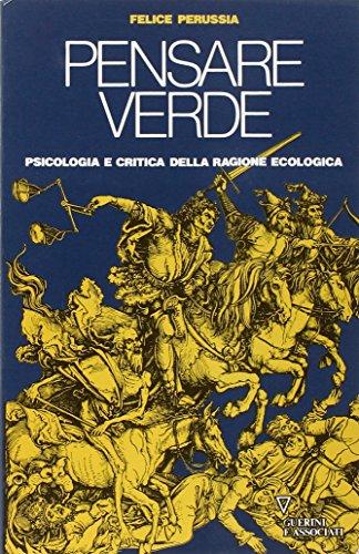 Pensare verde: Psicologia e critica della ragione ecologica (Italian Edition) (8878020702) by Felice Perussia