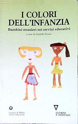 9788878021341: Colori dell'infanzia. Bambini stranieri nei servizi educativi