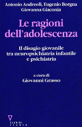 9788878026490: Le ragioni dell'adolescenza. Il disagio giovanile tra neuropsichiatria infantile e psichiatria
