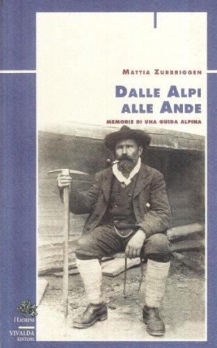 9788878081536: Dalle Alpi alle Ande. Memorie di una guida alpina (Licheni)